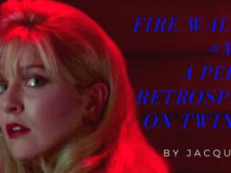 Fire Walk with #Me Too: A Personal Retrospective on Twin Peaks